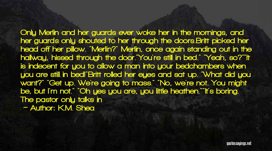 I'm Still Standing Quotes By K.M. Shea
