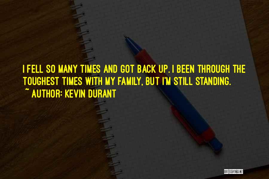 I'm Still Standing Quotes By Kevin Durant