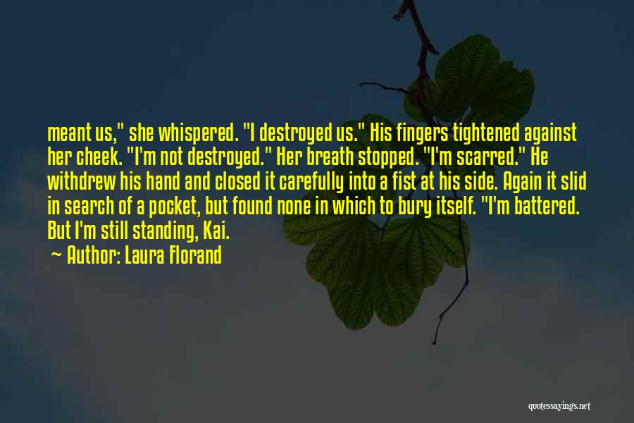 I'm Still Standing Quotes By Laura Florand