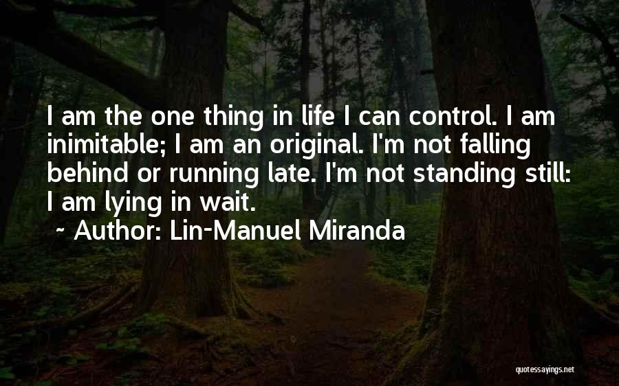 I'm Still Standing Quotes By Lin-Manuel Miranda