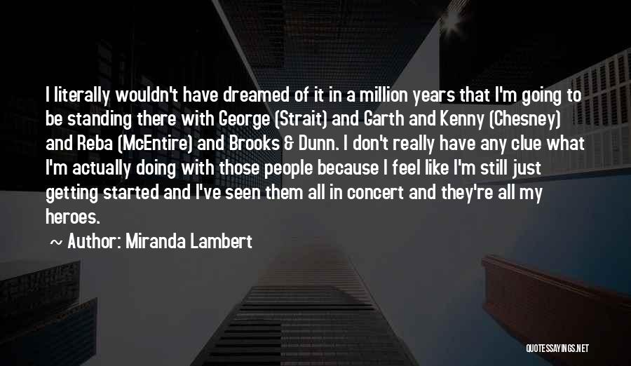 I'm Still Standing Quotes By Miranda Lambert