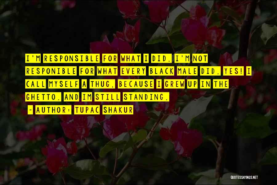 I'm Still Standing Quotes By Tupac Shakur