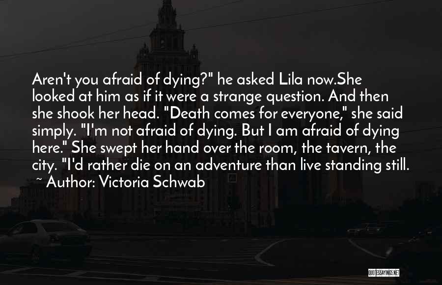 I'm Still Standing Quotes By Victoria Schwab