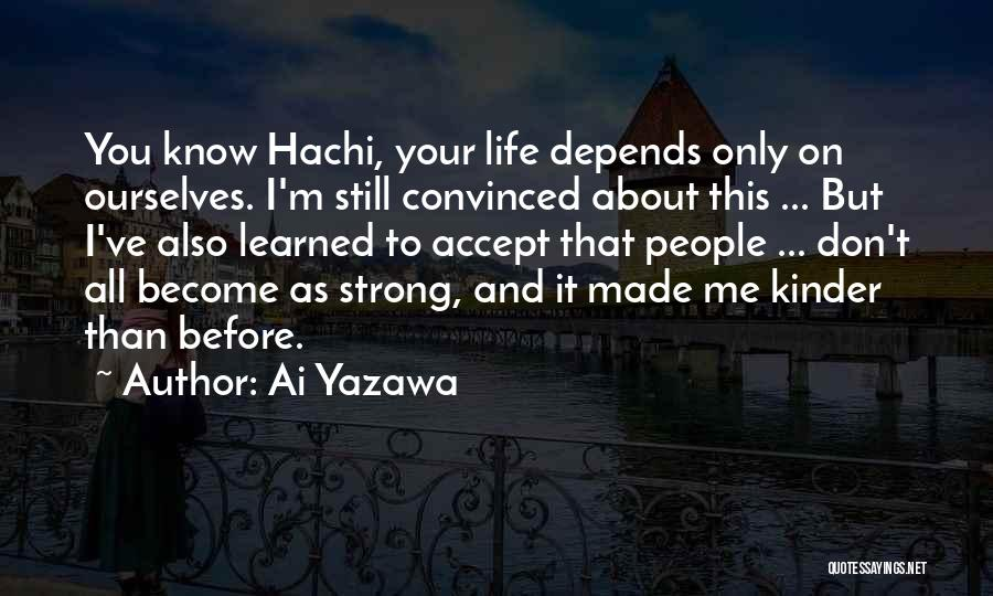 I'm Still Strong Quotes By Ai Yazawa