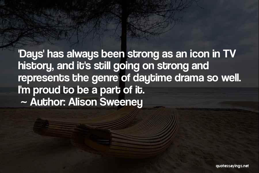 I'm Still Strong Quotes By Alison Sweeney