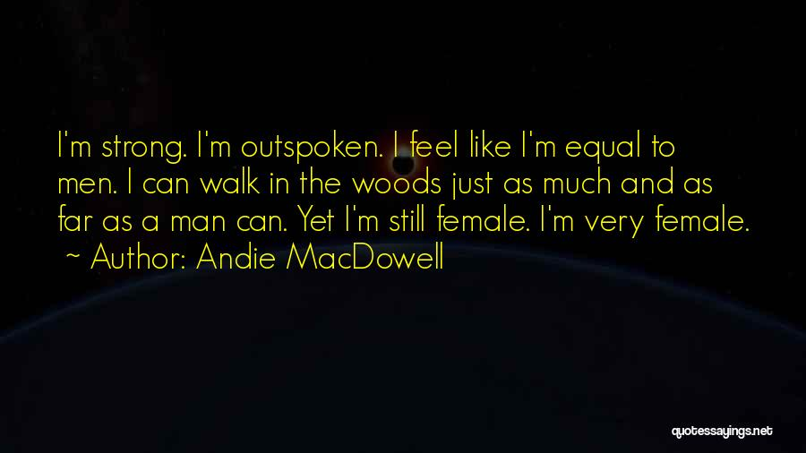 I'm Still Strong Quotes By Andie MacDowell