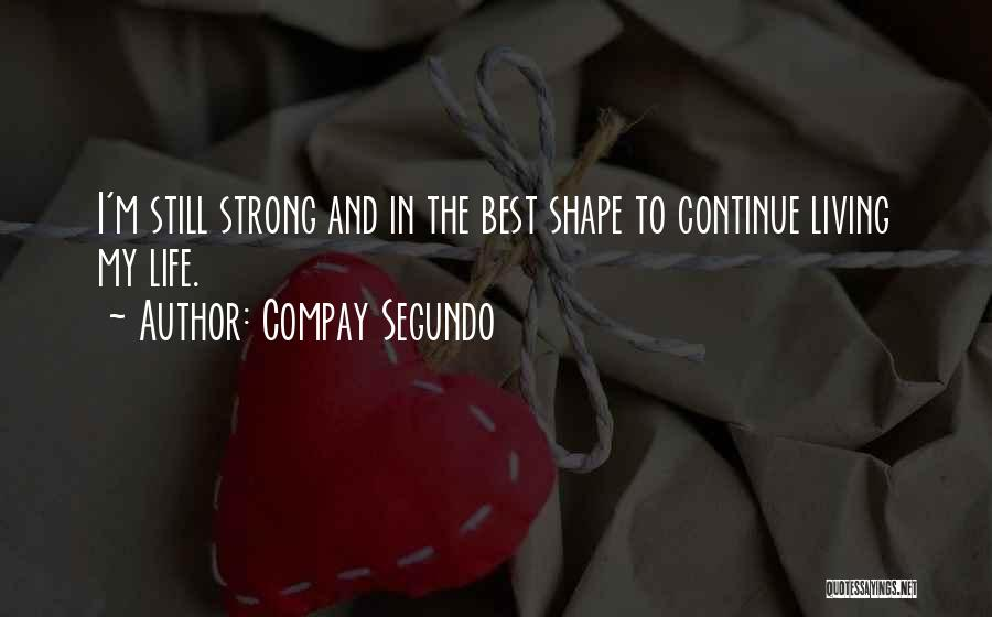 I'm Still Strong Quotes By Compay Segundo
