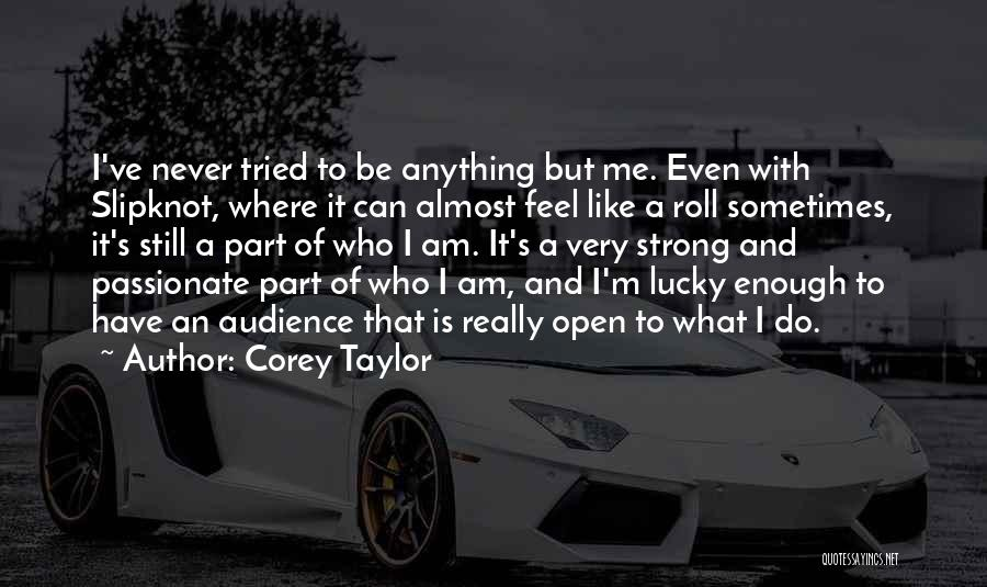 I'm Still Strong Quotes By Corey Taylor