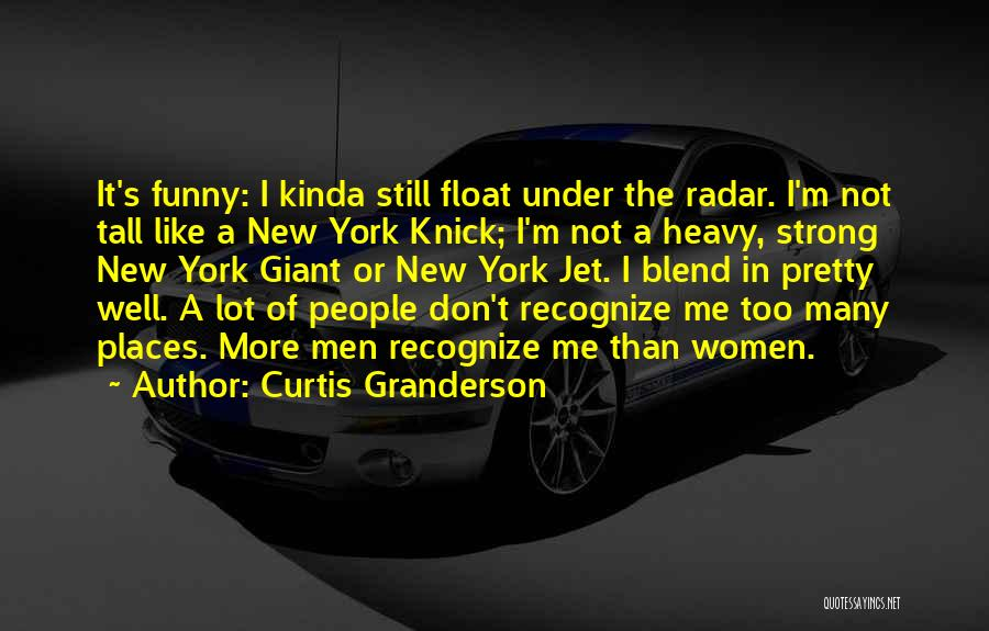 I'm Still Strong Quotes By Curtis Granderson