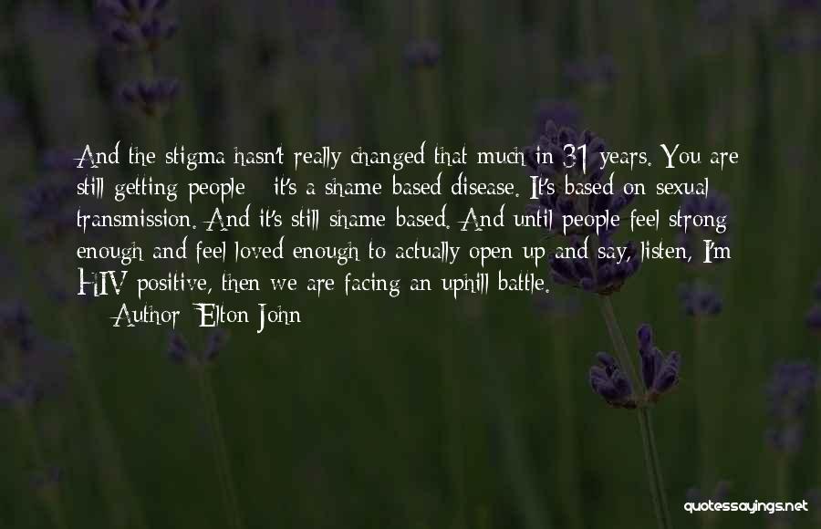 I'm Still Strong Quotes By Elton John