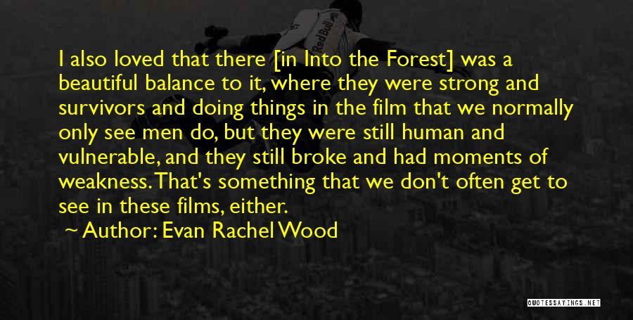 I'm Still Strong Quotes By Evan Rachel Wood
