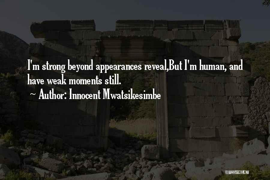 I'm Still Strong Quotes By Innocent Mwatsikesimbe