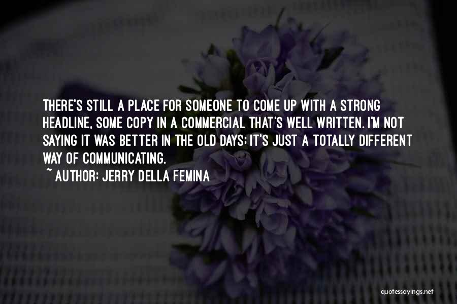 I'm Still Strong Quotes By Jerry Della Femina