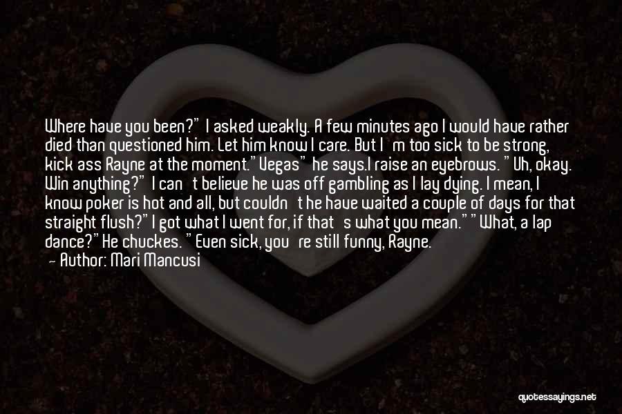I'm Still Strong Quotes By Mari Mancusi