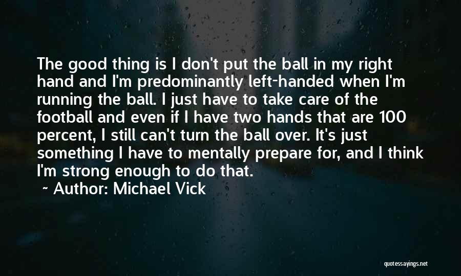 I'm Still Strong Quotes By Michael Vick