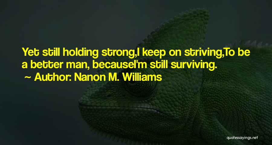 I'm Still Strong Quotes By Nanon M. Williams