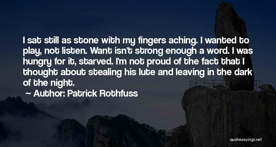 I'm Still Strong Quotes By Patrick Rothfuss