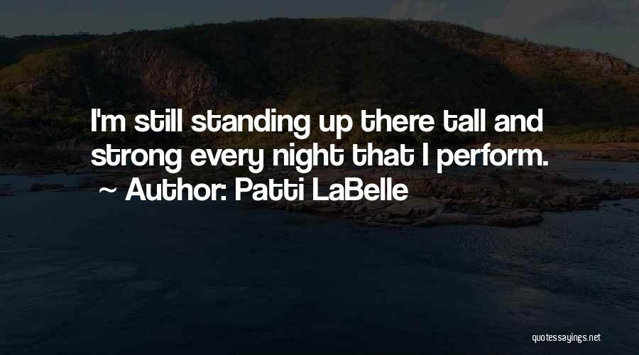 I'm Still Strong Quotes By Patti LaBelle