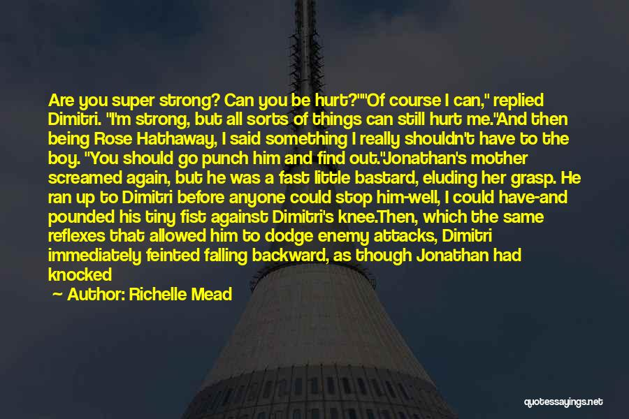 I'm Still Strong Quotes By Richelle Mead