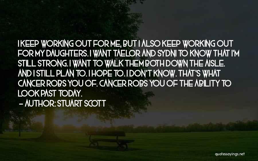 I'm Still Strong Quotes By Stuart Scott