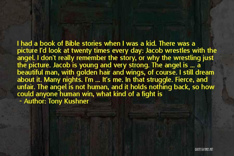 I'm Still Strong Quotes By Tony Kushner