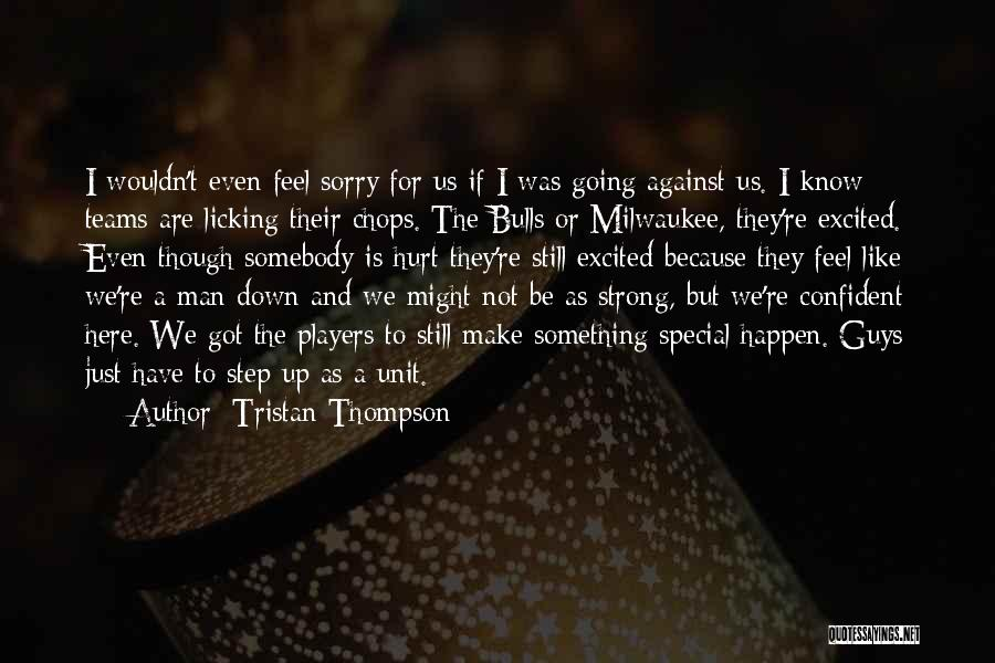I'm Still Strong Quotes By Tristan Thompson
