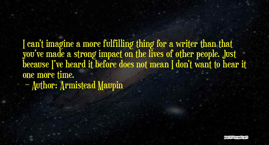 I'm Strong Because Of You Quotes By Armistead Maupin
