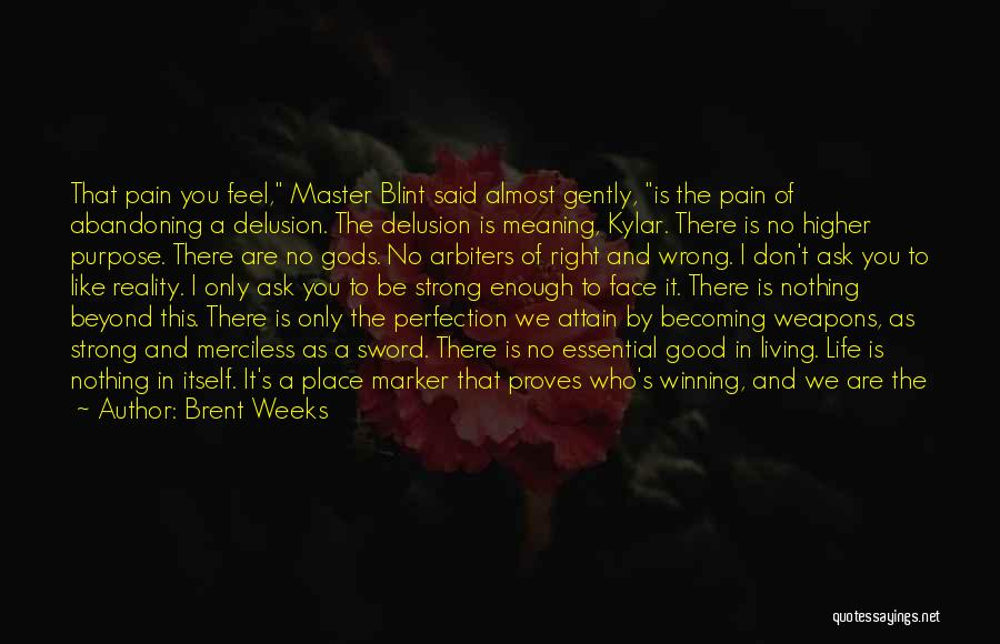 I'm Strong Because Of You Quotes By Brent Weeks