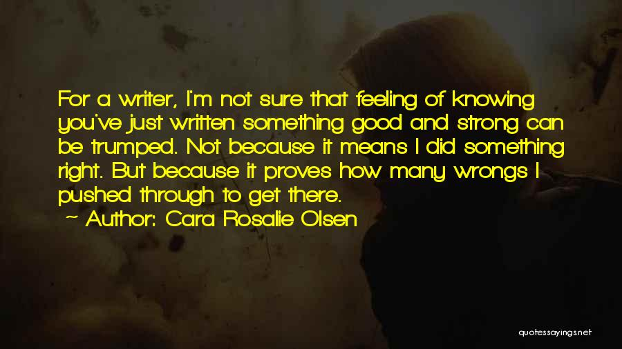 I'm Strong Because Of You Quotes By Cara Rosalie Olsen