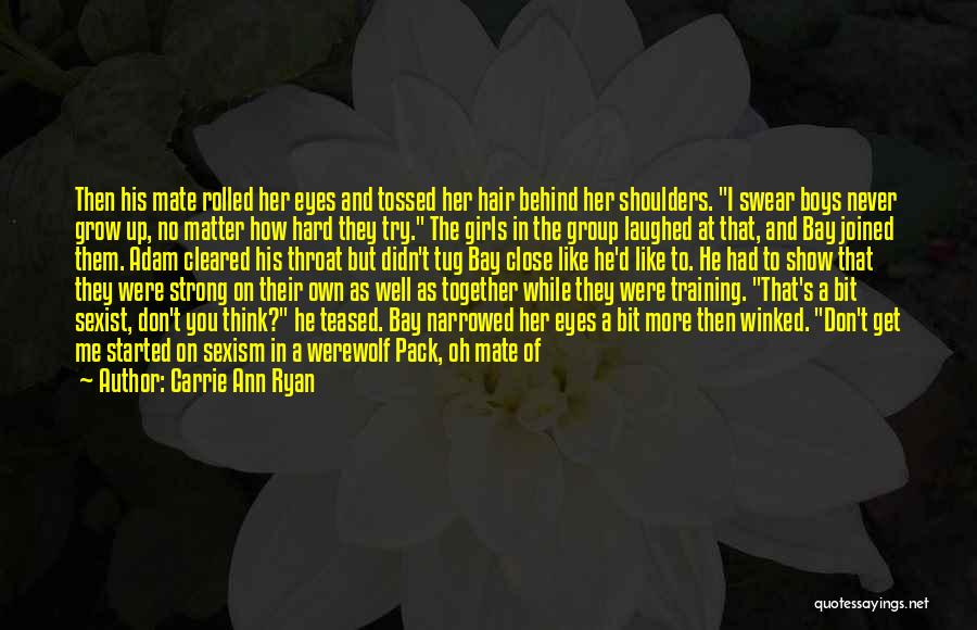 I'm Strong Because Of You Quotes By Carrie Ann Ryan