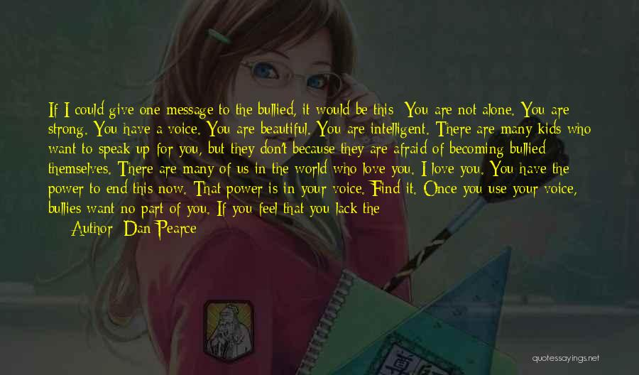 I'm Strong Because Of You Quotes By Dan Pearce