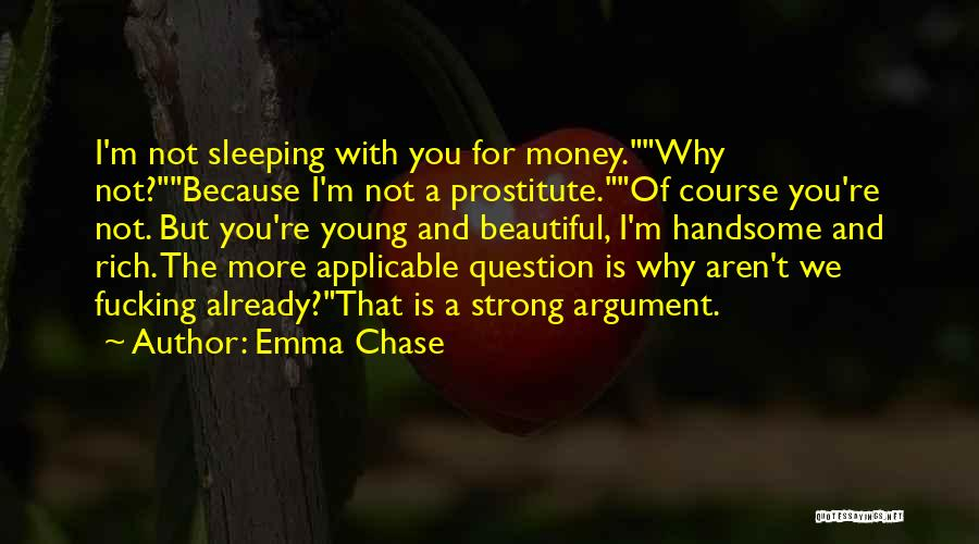 I'm Strong Because Of You Quotes By Emma Chase