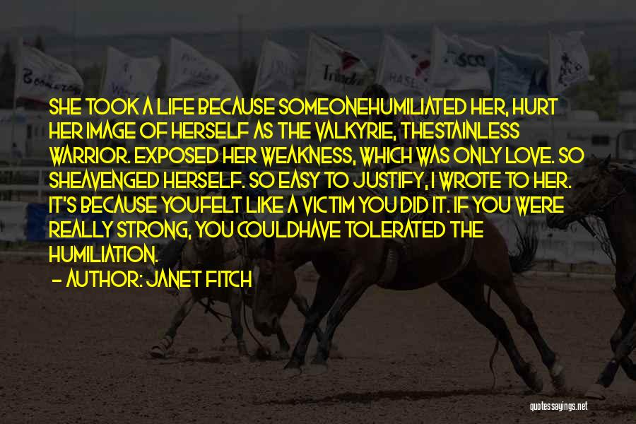 I'm Strong Because Of You Quotes By Janet Fitch