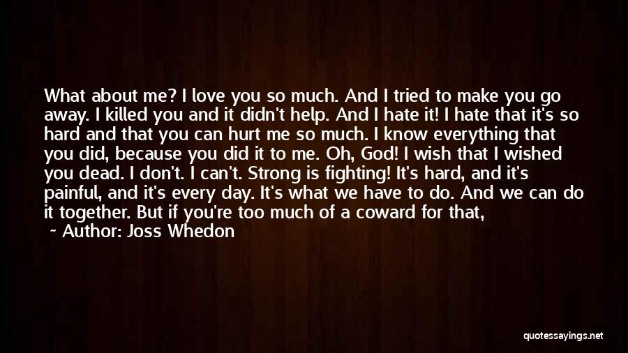 I'm Strong Because Of You Quotes By Joss Whedon