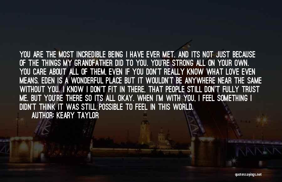 I'm Strong Because Of You Quotes By Keary Taylor