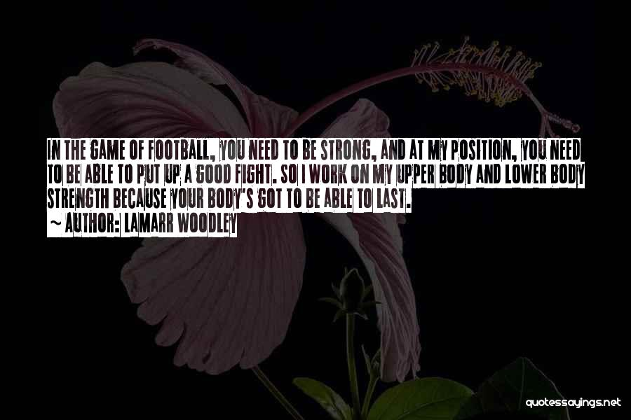 I'm Strong Because Of You Quotes By LaMarr Woodley