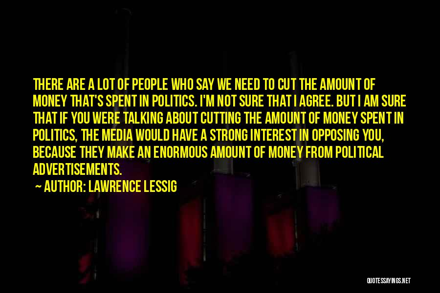 I'm Strong Because Of You Quotes By Lawrence Lessig