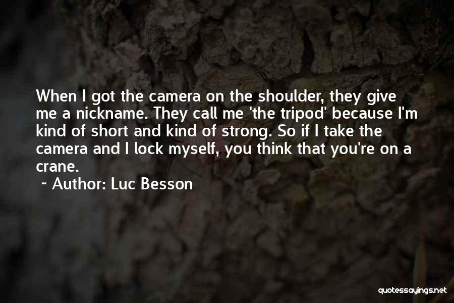 I'm Strong Because Of You Quotes By Luc Besson