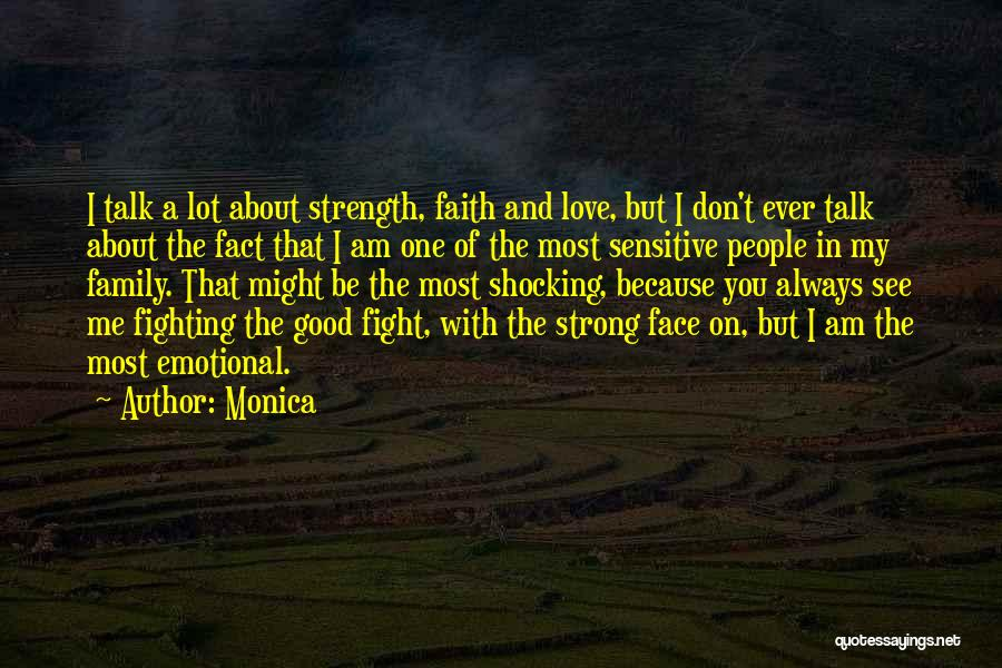 I'm Strong Because Of You Quotes By Monica