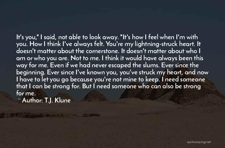 I'm Strong Because Of You Quotes By T.J. Klune