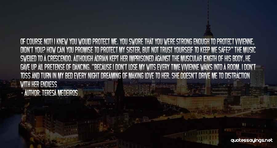 I'm Strong Because Of You Quotes By Teresa Medeiros