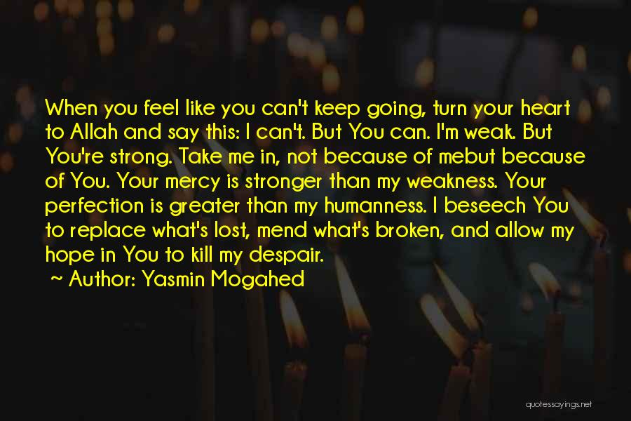 I'm Strong Because Of You Quotes By Yasmin Mogahed