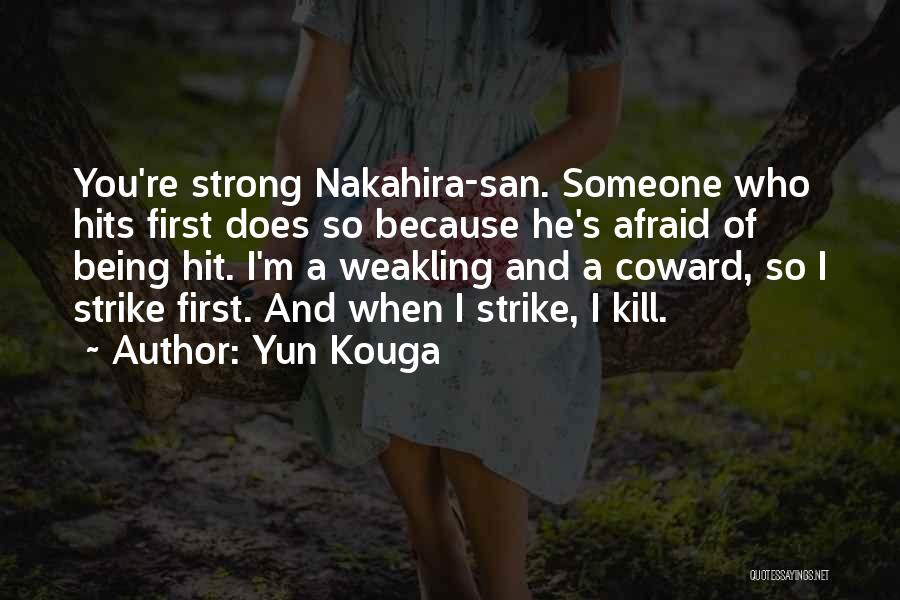 I'm Strong Because Of You Quotes By Yun Kouga