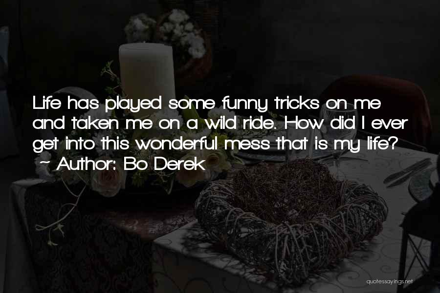 I'm Such A Mess Up Quotes By Bo Derek