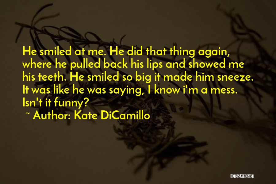I'm Such A Mess Up Quotes By Kate DiCamillo