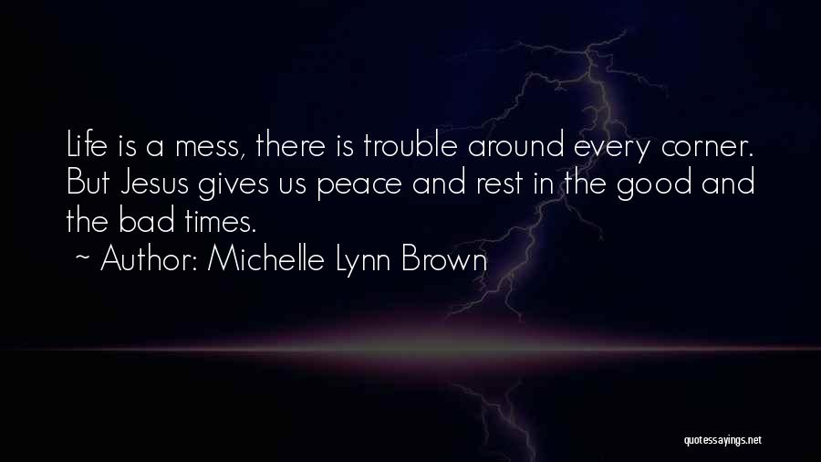 I'm Such A Mess Up Quotes By Michelle Lynn Brown
