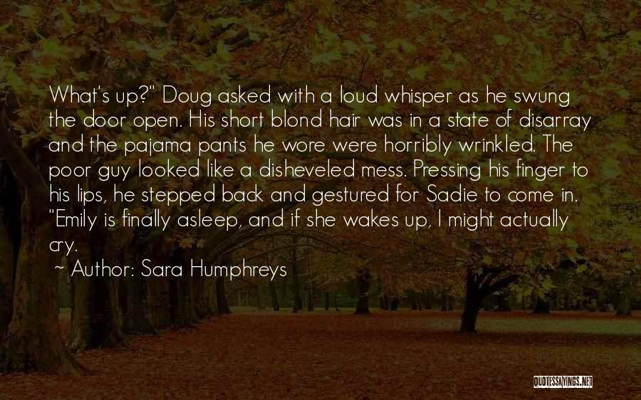 I'm Such A Mess Up Quotes By Sara Humphreys