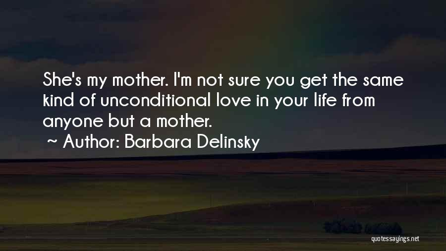 I'm Sure I Love You Quotes By Barbara Delinsky