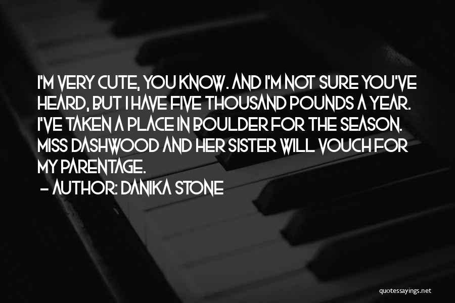 I'm Sure I Love You Quotes By Danika Stone