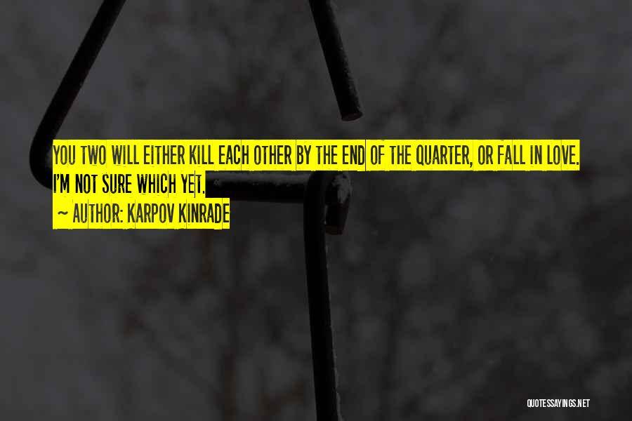 I'm Sure I Love You Quotes By Karpov Kinrade